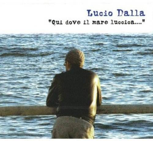 Lucio Dalla - Qui Dove Il Mare Luccica