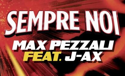Max Pezzali feat J. Ax - Sempre noi