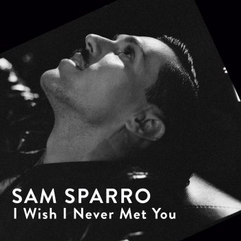 "Sam Sparro - ""I Wish I Never Met You"""