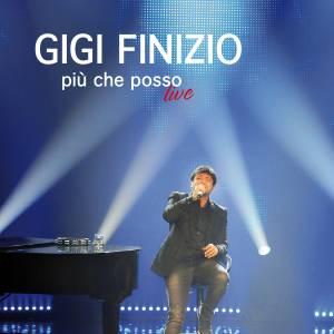 Gigi Finizio, Più che posso live