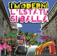 I Moderni : l'estate si balla