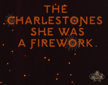 THE CHARLESTONES - She Was A Firework