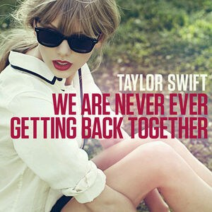 Taylor Swift - We are never getting better together